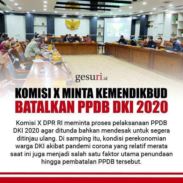 Komisi X DPR RI Minta Kemendikbud untuk Batalkan PPDB DKI 2020