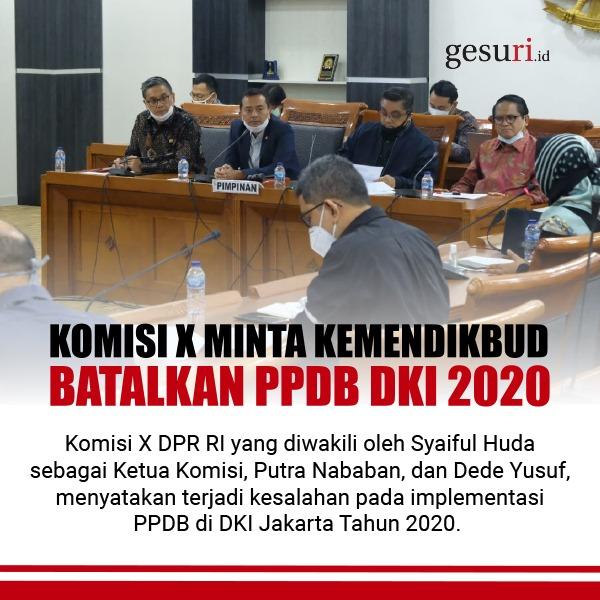 Komisi X DPR RI Minta Kemendikbud Batalkan PPDB DKI 2020