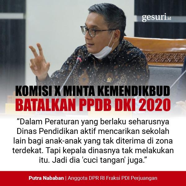 Komisi X Minta Kemendikbud untuk Batalkan PPDB DKI 2020